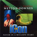 Wetton/Downes: Icon Live - Never In A Million Years