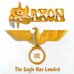 Saxon: The Eagle Has Landed Pt. III