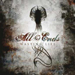All Ends:  Wasting Life (EP)