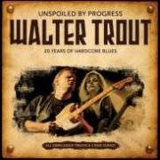 Review: Walter Trout - Unspoiled By Progress