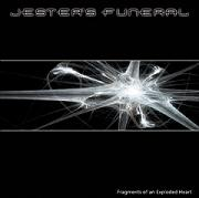 Jester's Funeral: Fragments Of An Exploded Heart