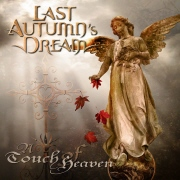 Last Autumn´s Dream: A Touch Of Heaven