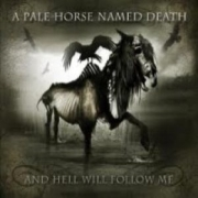 Review: A Pale Horse Named Death - And Hell Will Follow Me