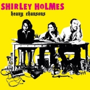 Shirley Holmes: Heavy Chansons