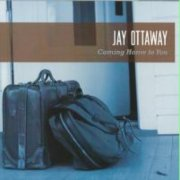Jay Ottaway: Coming Home To You