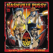 Review: Nashville Pussy - From Hell To Texas - Live And Loud in Europe
