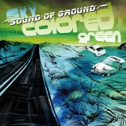 Sound Of Ground: Sky Colored Green
