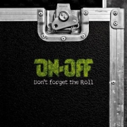 On-Off: Don't Forget The Roll