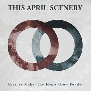 This April Scenery: Absence Makes The Heart Grow Fonder