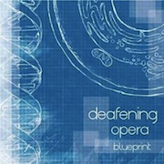 Deafening Opera: Blueprint