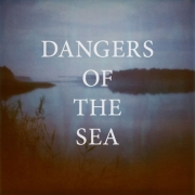 Review: Dangers Of The Sea - Dangers Of The Sea