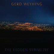 Gerd Weyhing: The Hidden Symmetry