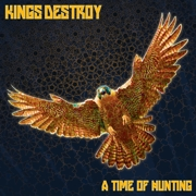 Kings Destroy: A Time Of Hunting