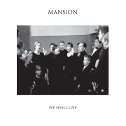 Mansion - We Shall Live