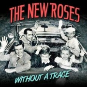 The New Roses: Without A Trace