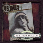 US Rails: Heartbreak Superstar
