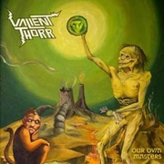 Review: Valient Thorr - Our Own Masters