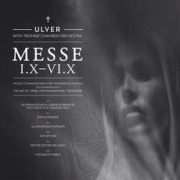 Review: Ulver - Messe I.X - VI.X