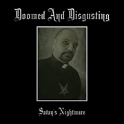 Doomed and Disgusting: Satan's Nightmare [Re-Release]