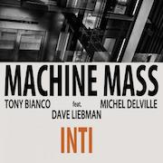 Machine Mass feat. Dave Liebman: Inti