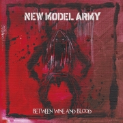 New Model Army: Between Wine And Blood