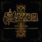 Saxon: St. George's Day Sacrifice – Live in Manchester