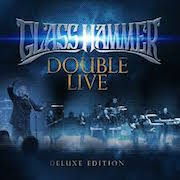 Glass Hammer: Double Live (Deluxe Edition) - 2CD+DVD
