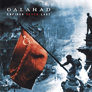 Review: Galahad - Empires Never Last - The Deluxe Edition