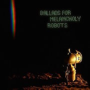 Kompost 3: Ballads For Melancholy Robots