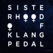 Sisterhood Of Klangpedal: Sisterhood Of Klangpedal