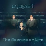 Review: A.Spell - The Meaning Of Life