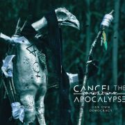 Review: Cancel The Apocalypse - Cancel The Apocalypse Our Own Democracy