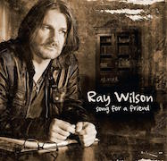 Ray Wilson: Song For A Friend