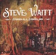 Steve Waitt: Stranger In A Stranger Land
