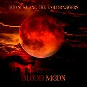 Too Slim And The Taildraggers: Blood Moon