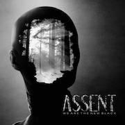 Assent: We Are The New Black