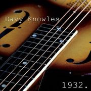 Davy Knowles: 1932