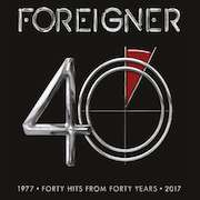 Foreigner: 40 – Forty Hits From Forty Years (1977 - 2017)