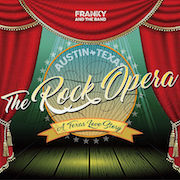 Franky And The Band: Austin * Texas - The Rock Opera