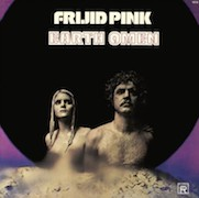 Frijid Pink: Earth Omen (1972) – 180g Remastered Vinyl