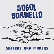 Gogol Bordello: Seekers And Finders