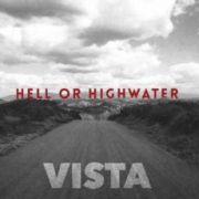 Hell Or Highwater: Vista