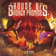 House Of Broken Promises: Twisted