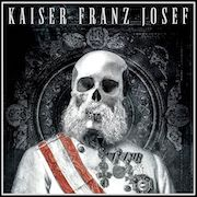 Review: Kaiser Franz Josef - Make Rock Great Again