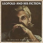 Leopold And His Fiction: Darling Destroyer