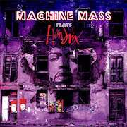 Machine Mass: Plays Jimi Hendrix