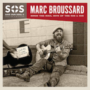 Marc Broussard: Save Our Soul II – Soul On A Mission: Sings The Songs Of The 50s And 60s
