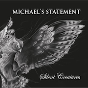 Michael's Statement: Silent Creatures