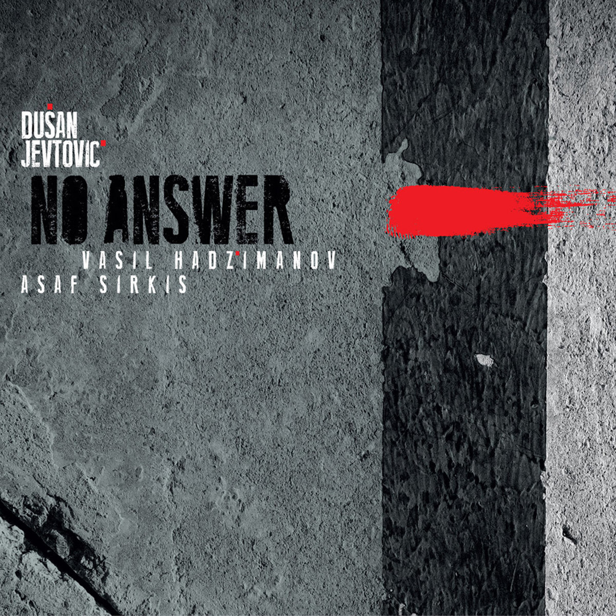 Dusan Jevtovic: No Answer