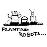 Planting Robots...: Roots